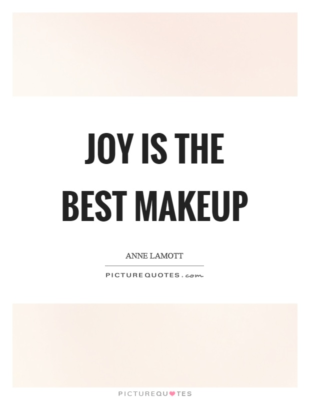 Joy is the best makeup Picture Quote #1