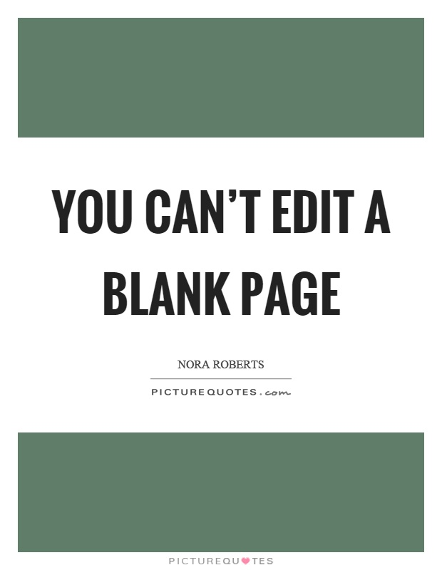 You can't edit a blank page Picture Quote #1