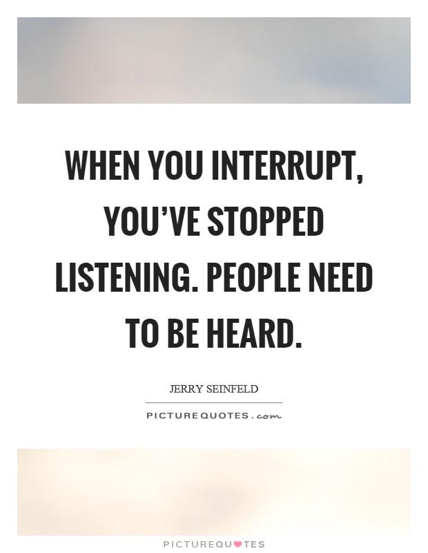 Interrupt Quotes | Interrupt Sayings | Interrupt Picture ...