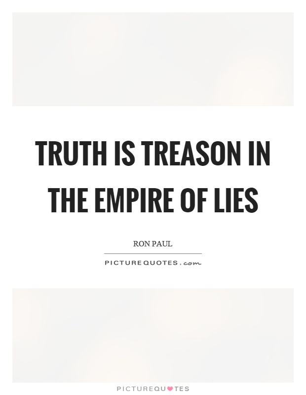 Truth is treason in the empire of lies Picture Quote #1