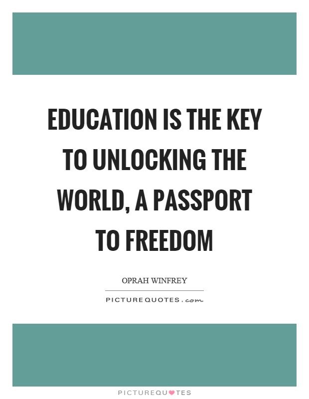 Education is the key to unlocking the world, a passport to freedom Picture Quote #1
