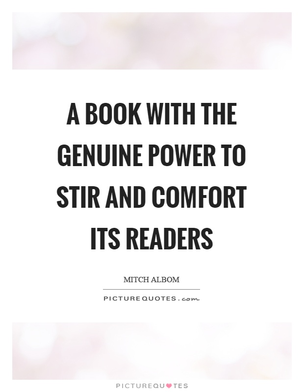 A book with the genuine power to stir and comfort its readers Picture Quote #1