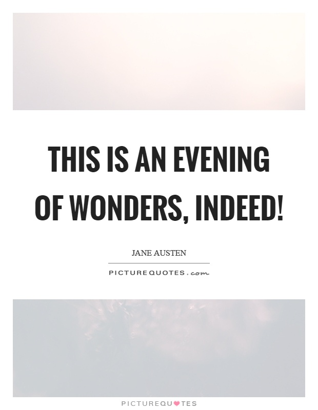 This is an evening of wonders, indeed! Picture Quote #1