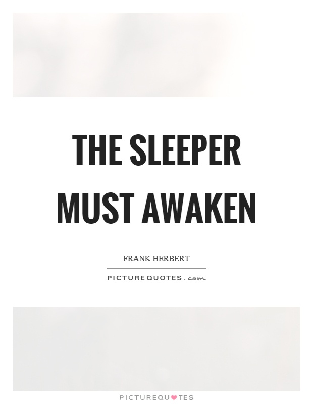 The sleeper must awaken Picture Quote #1