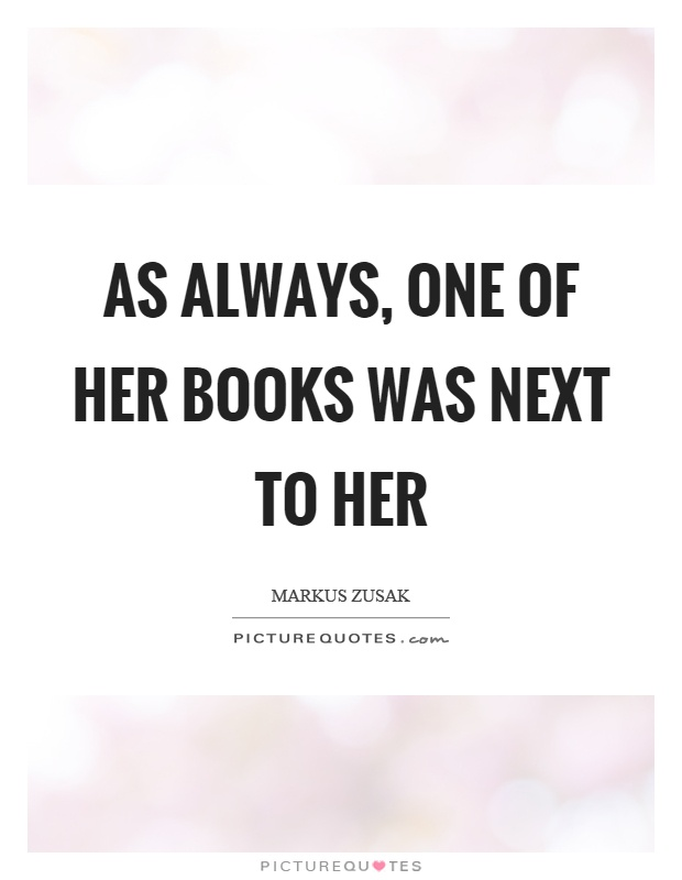 As always, one of her books was next to her Picture Quote #1