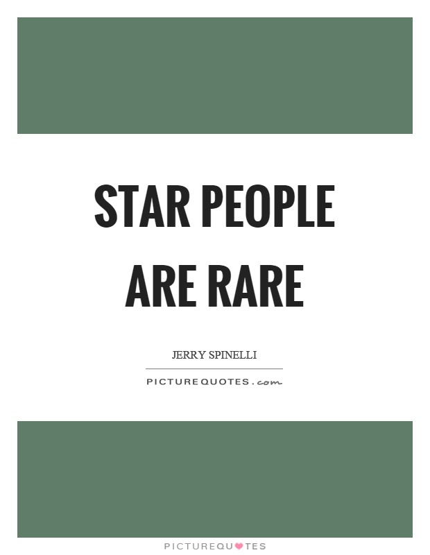 Star people are rare Picture Quote #1