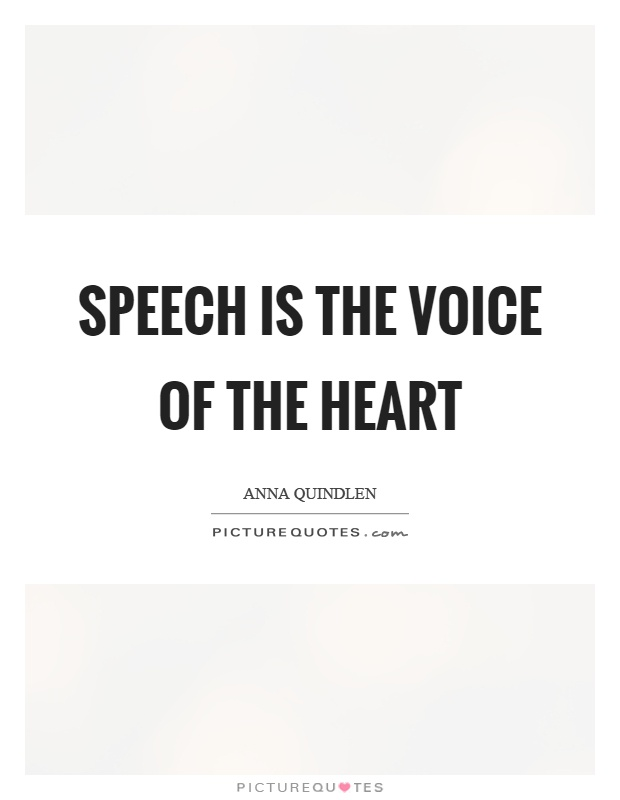Speech is the voice of the heart Picture Quote #1