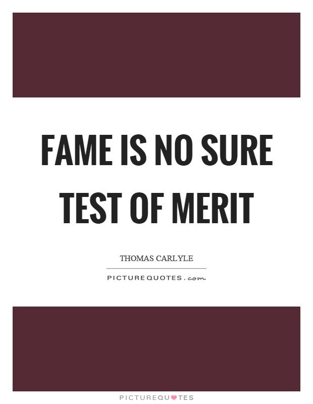 Fame is no sure test of merit Picture Quote #1