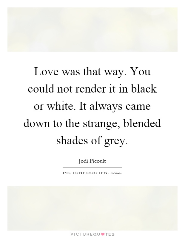 Shades Of Grey Quotes Sayings Shades Of Grey Picture Quotes
