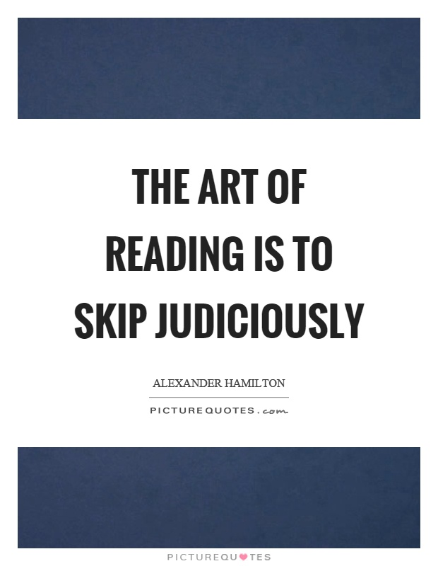 The art of reading is to skip judiciously Picture Quote #1