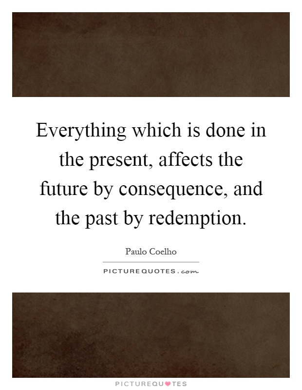 how the past affects the future Future lyour present someone else's present -present time past space   speed for all objects, our personal concept can affect you and, thus, become part .