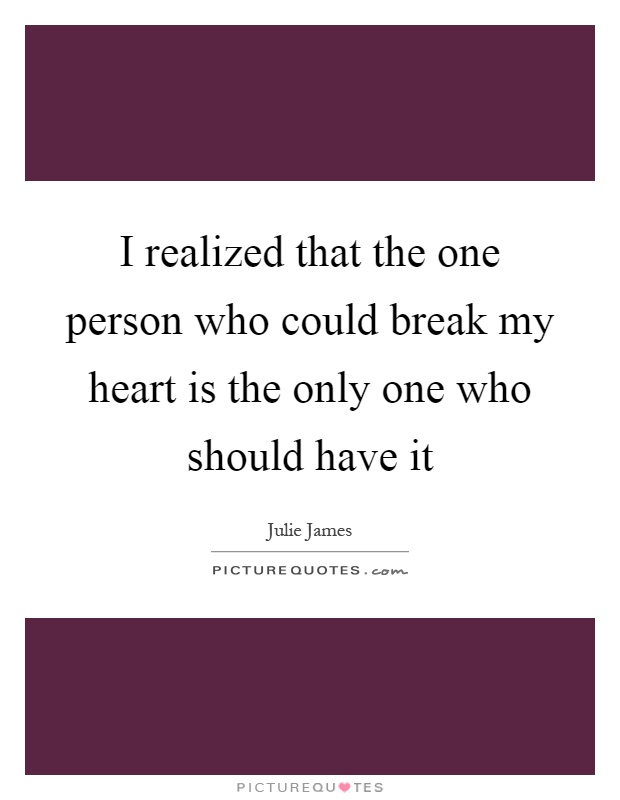 Breaking My Heart Quotes & Sayings | Breaking My Heart ...