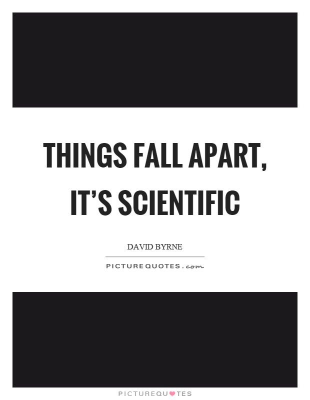 Things Fall Apart Quotes & Sayings | Things Fall Apart ... Things Fall Apart Quotes