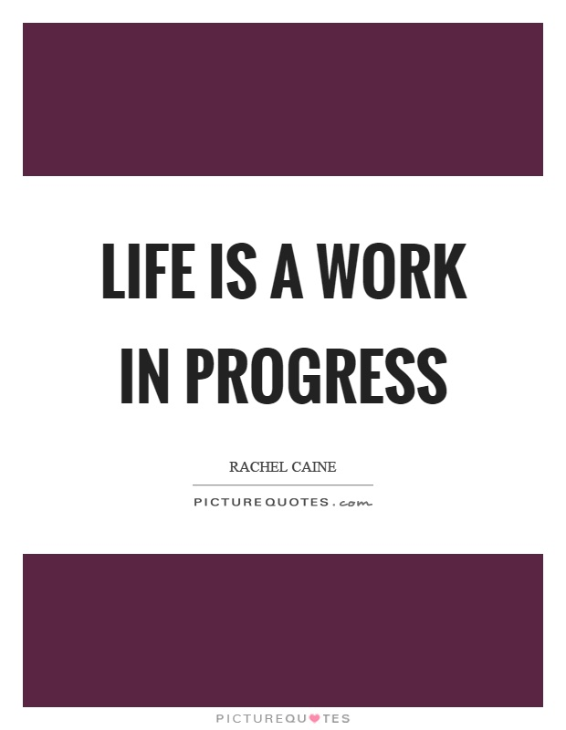 Progress Quotes | Life Is A Work In Progress Picture Quotes