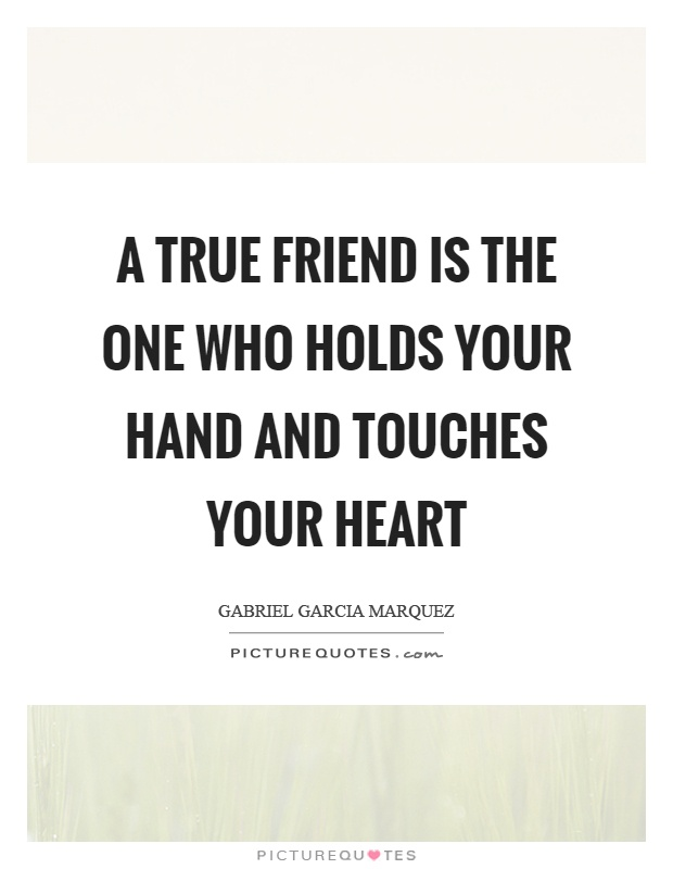 A true friend is the one who holds your hand and touches your heart Picture Quote #1