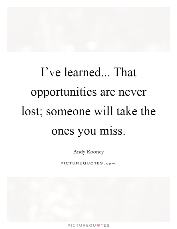 Quotes About Lost Love Opportunities : The One Quotes Andy Rooney Quotes