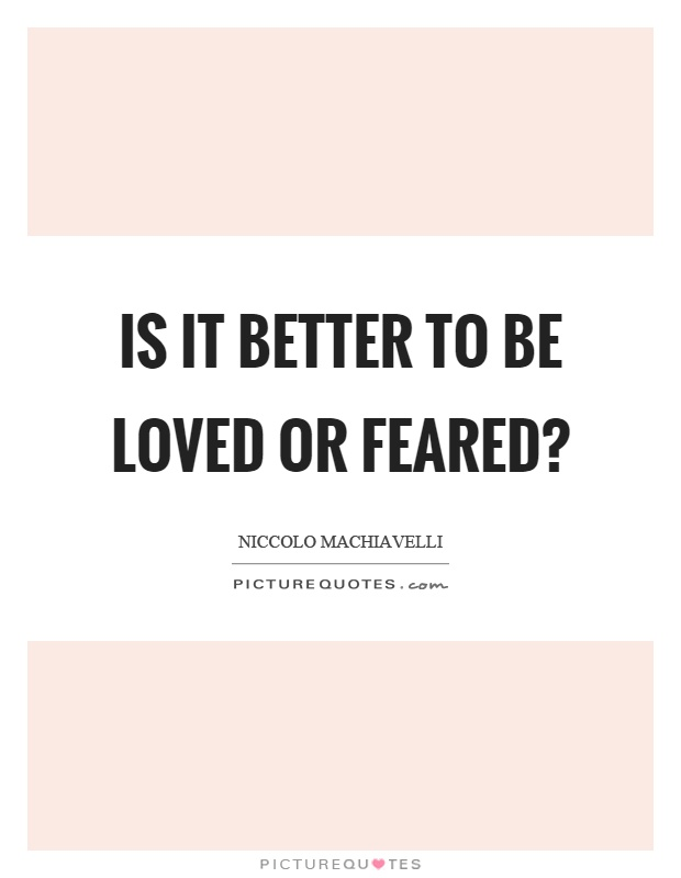 Chapter 17: Better to be Feared Than Loved