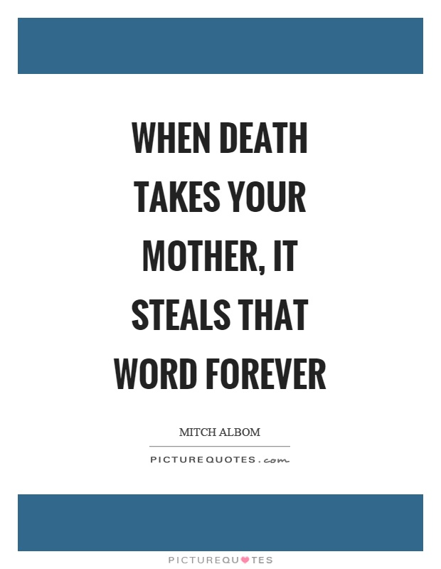 Death Of A Mother Quotes Sayings Death Of A Mother