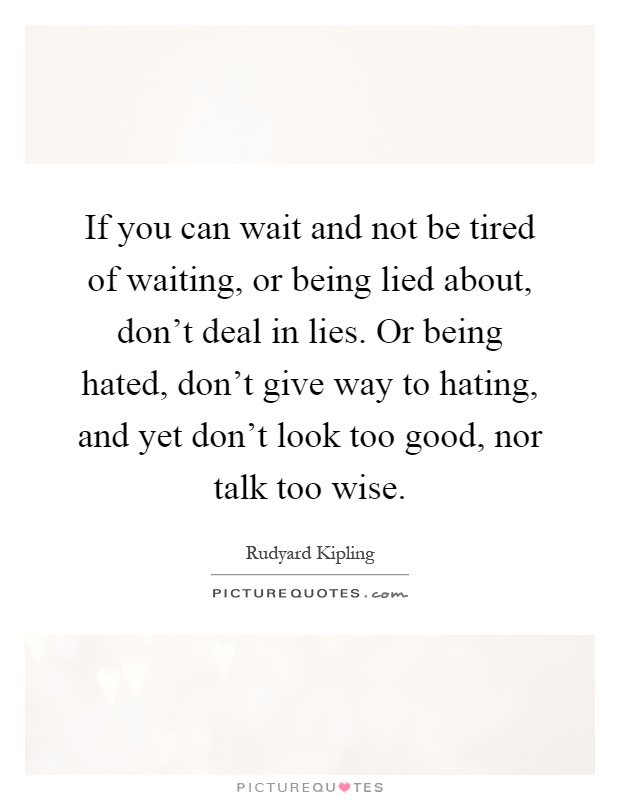 1tired of waiting quotes - photo #35
