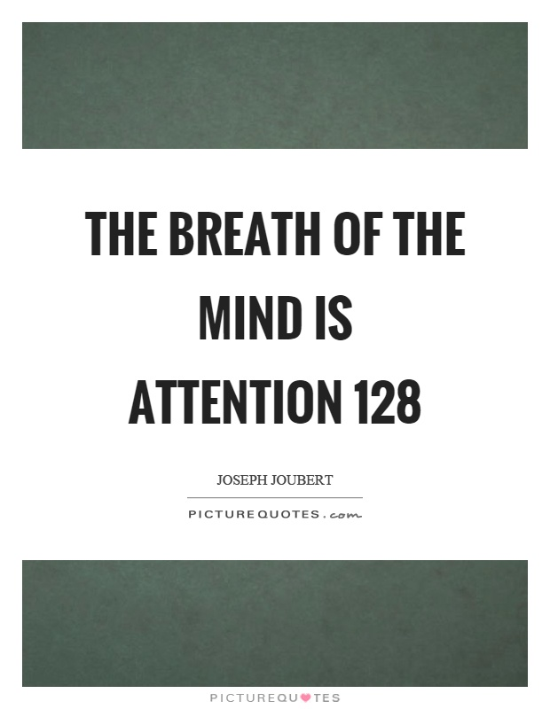 The breath of the mind is attention 128 Picture Quote #1