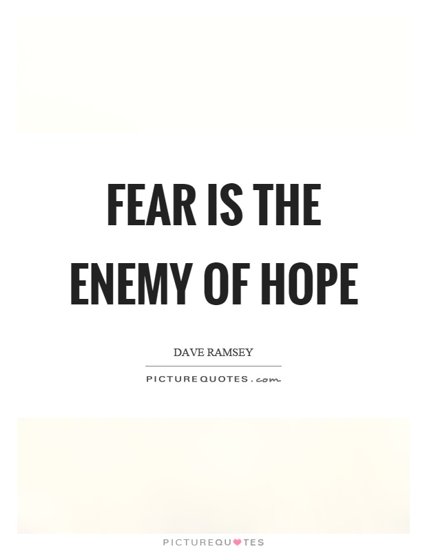 Fear is the enemy of hope Picture Quote #1