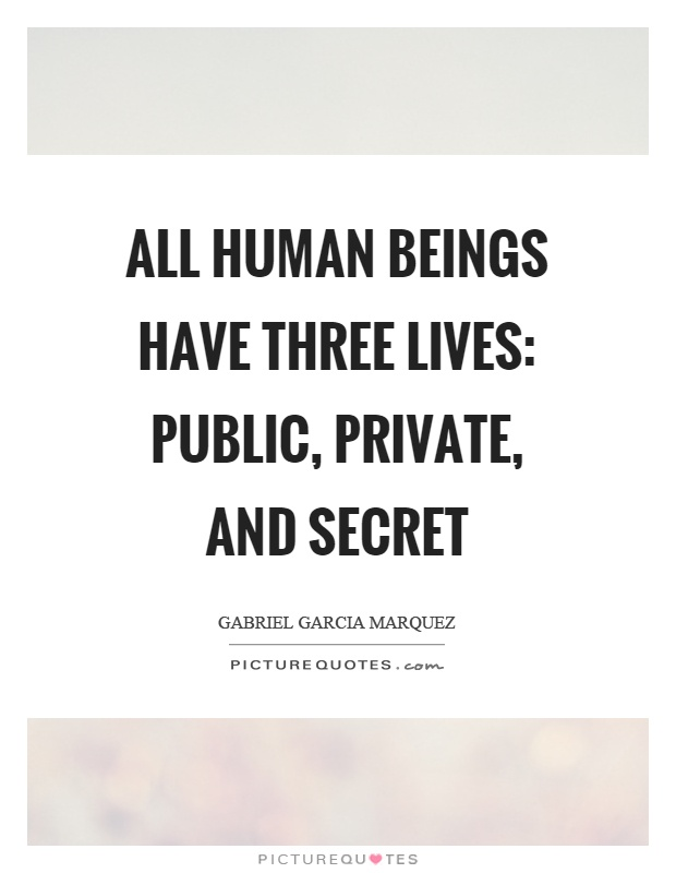 All human beings have three lives: public, private, and secret Picture Quote #1