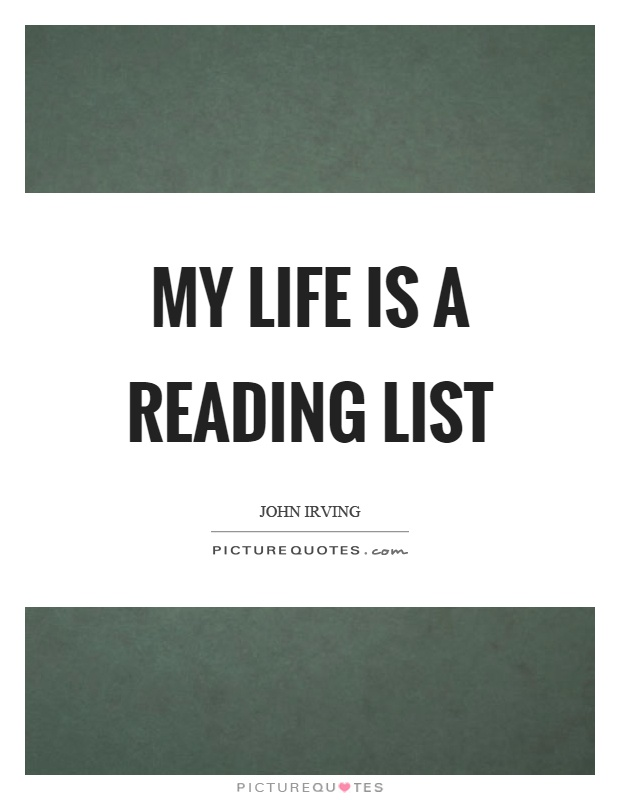 My life is a reading list Picture Quote #1