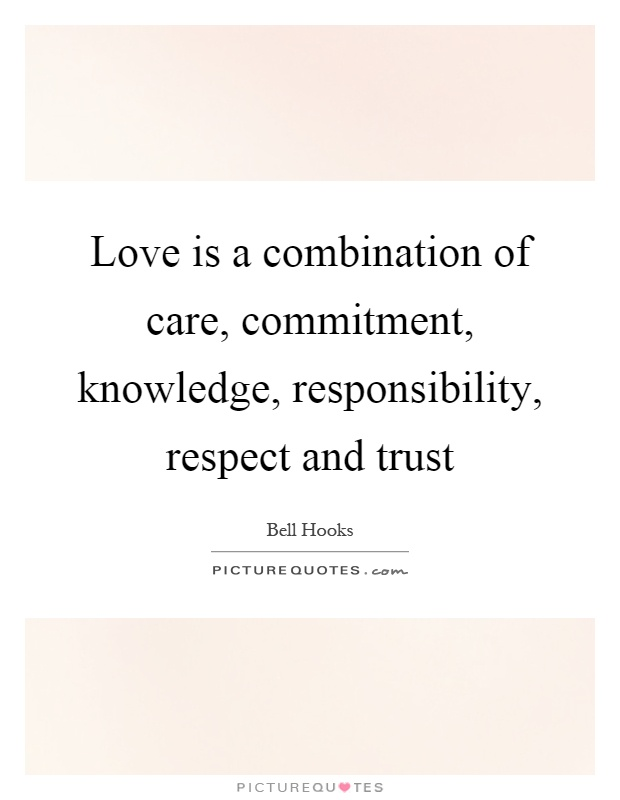 Love is a combination of care, commitment, knowledge, responsibility, respect and trust Picture Quote #1