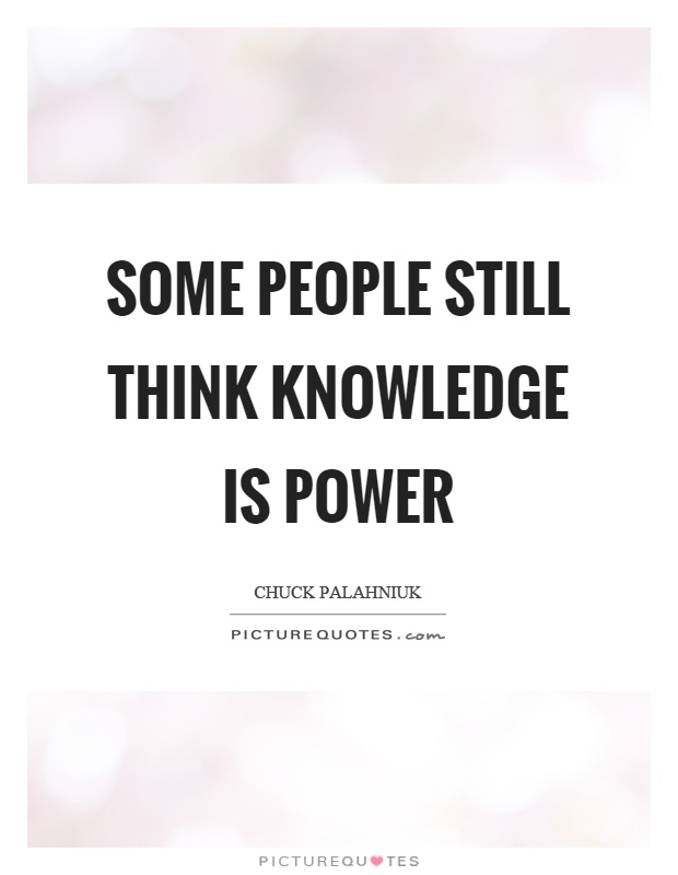 Some People Still Think Knowledge Is Power Picture Quotes Enchanting Knowledge Is Power Quote