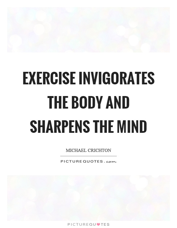 Exercise invigorates the body and sharpens the mind Picture Quote #1