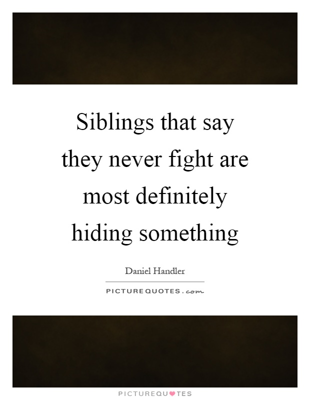 Siblings Quotes | Siblings Sayings | Siblings Picture Quotes | 620 x 800 jpeg 67kB