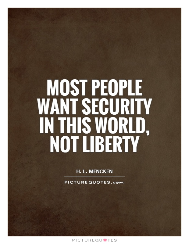Most people want security in this world, not liberty Picture Quote #1