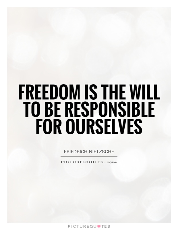 Freedom is the will to be responsible for ourselves Picture Quote #1