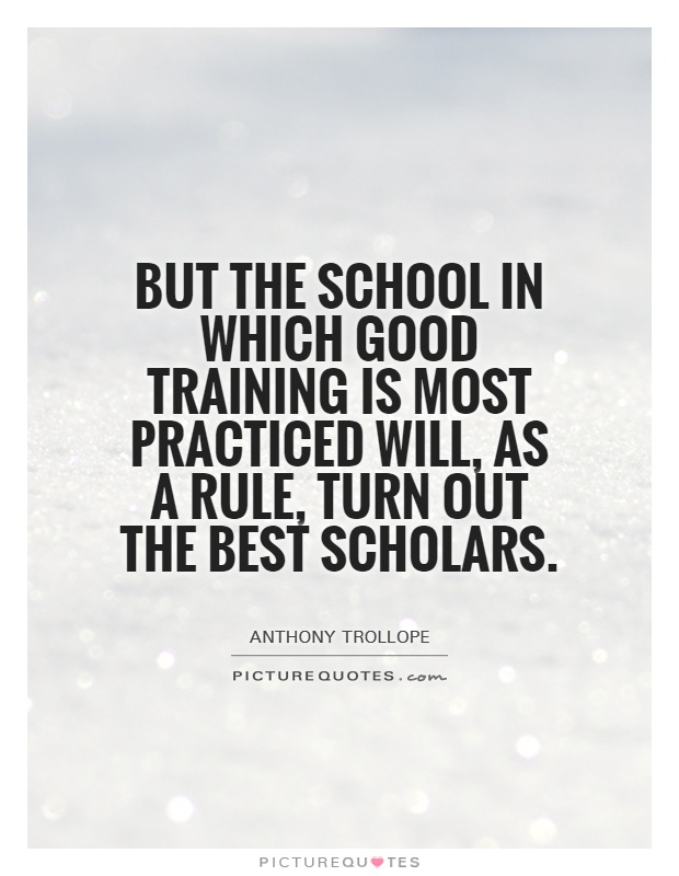 But The School In Which Good Training Is Most Practiced