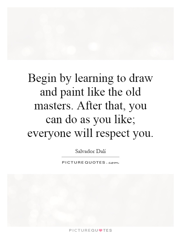 Quotes like everyone will quotesgram for Learning to paint and draw