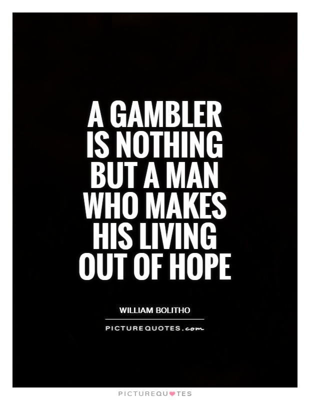 Quotes about gambling and life eft for gambling addiction