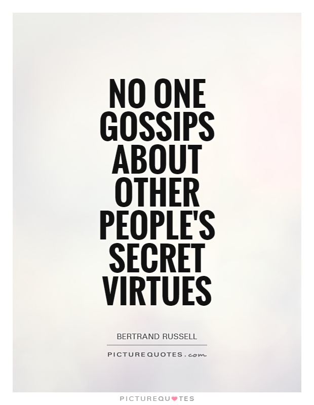 No one gossips about other people's secret virtues Picture Quote #1