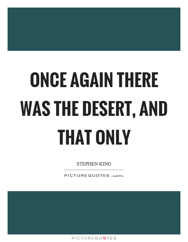 Once again there was the desert, and that only Picture Quote #1