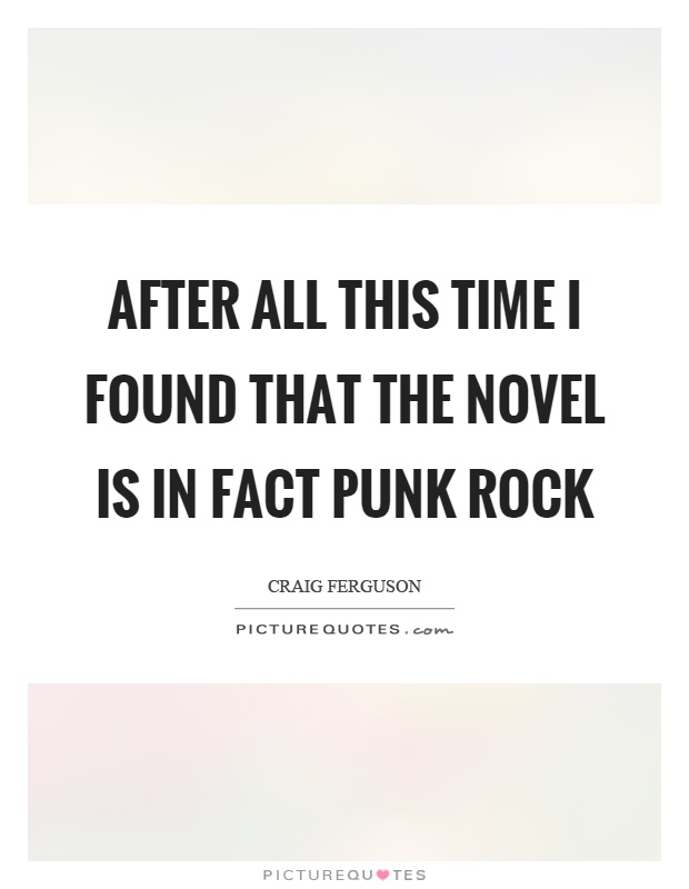 After all this time I found that the novel is in fact punk rock Picture Quote #1