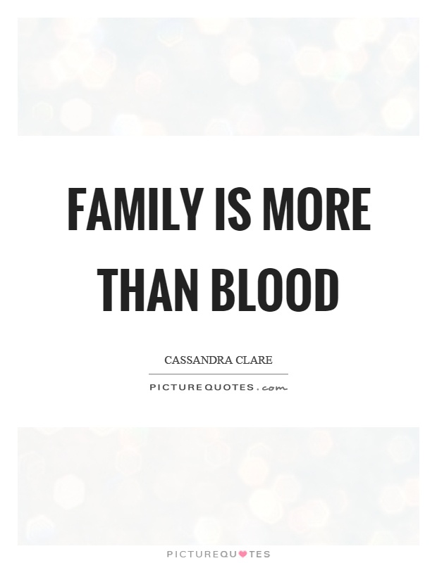 Family is more than blood Picture Quote #1
