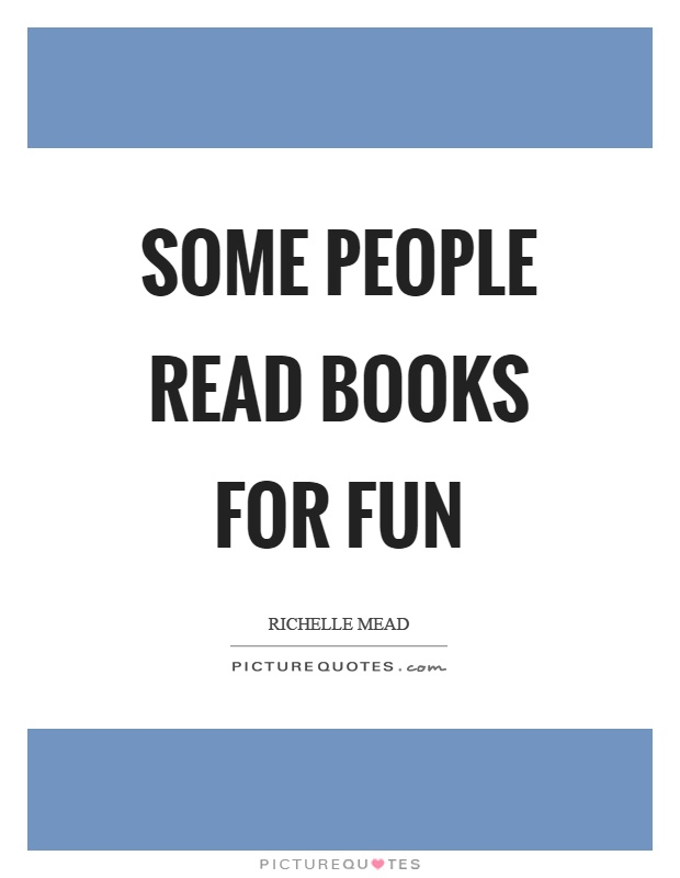Some people read books for fun Picture Quote #1