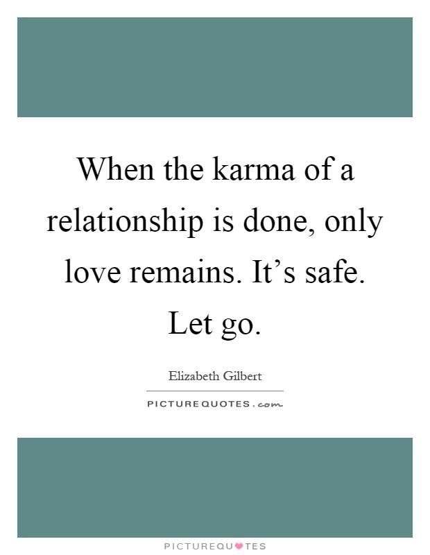 When The Karma Of A Relationship Is Done, Only Love
