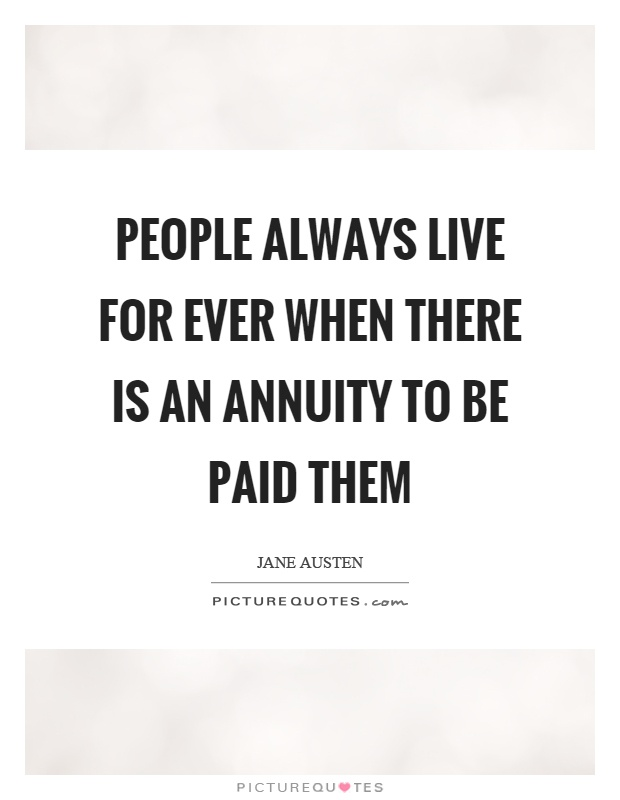 Annuity Quotes Annuity Sayings Annuity Picture Quotes Classy Annuity Quotes