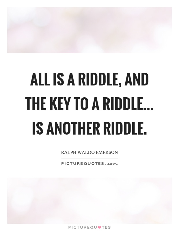 Riddle Quotes Riddle Sayings Riddle Picture Quotes