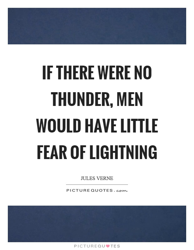 If there were no thunder, men would have little fear of lightning Picture Quote #1