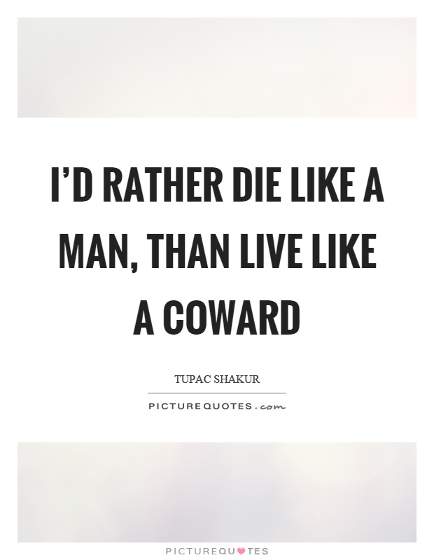 coward single men Cowardly men vs assholes most females the self proclaimed gentleman aka coward you ghost away like a cowardly little prick into thin air.