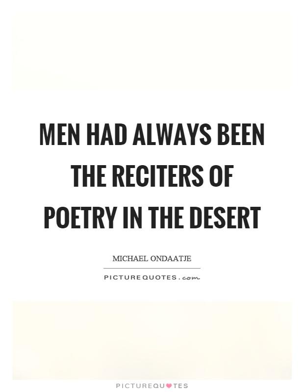 Men had always been the reciters of poetry in the desert Picture Quote #1