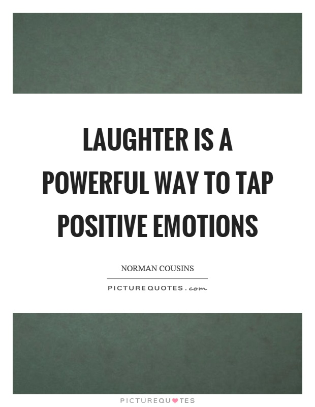 Laughter is a powerful way to tap positive emotions Picture Quote #1