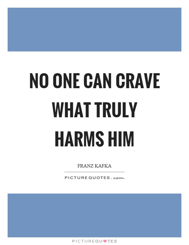 No one can crave what truly harms him Picture Quote #1