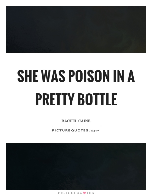 She was poison in a pretty bottle Picture Quote #1